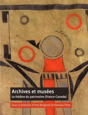 Couverture du livre « Archives Et Musees » de Yves Bergeron aux éditions Cths Edition