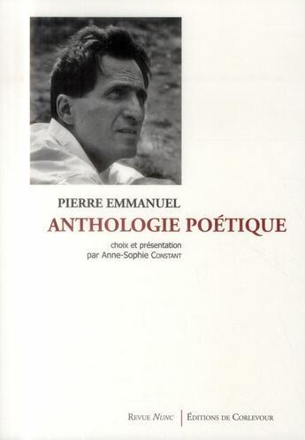 Couverture du livre « Anthologie poétique » de Pierre Emmanuel aux éditions Corlevour