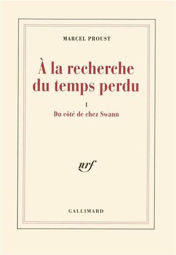 Couverture du livre « À la recherche du temps perdu t.1 ; du côté de chez Swann » de Marcel Proust aux éditions Gallimard