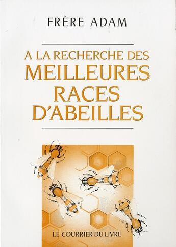 Couverture du livre « à la recherche des meilleures races d'abeilles » de Frere Adam aux éditions Courrier Du Livre