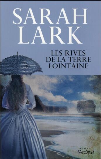 Couverture du livre « Les rives de la terre lointaine » de Sarah Lark aux éditions Archipel