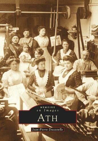 Couverture du livre « Ath » de Jean-Pierre Ducastel aux éditions Editions Sutton
