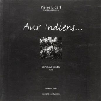 Couverture du livre « Aux indiens... » de Pierre Bidart et Dominique Boudou aux éditions Confluences
