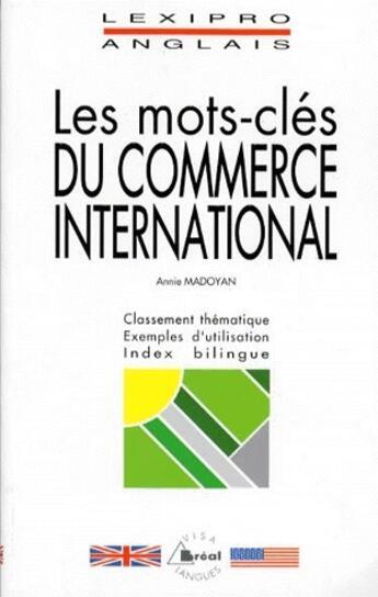 Couverture du livre « Anglais ; les mots-clés du commerce international » de Annie Madoyan aux éditions Breal