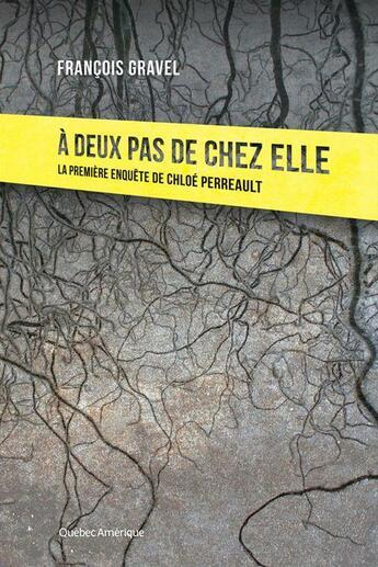 Couverture du livre « À deux pas de chez elle » de Francois Gravel aux éditions Quebec Amerique