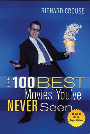 Couverture du livre « 100 Best Movies You've Never Seen, The » de Richard Crouse aux éditions Ecw Press