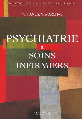 Couverture du livre « Etudes Et Diplomes Infirmiers ; Psychiatrie Et Soins Infirmiers » de M Hanus et V Marchal aux éditions Maloine