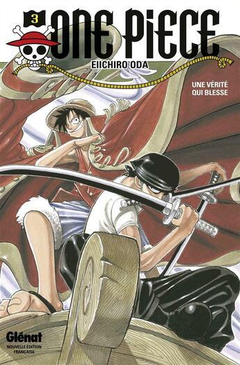 Couverture du livre « One piece t.3 ; une vérité qui blesse » de Eiichiro Oda aux éditions Glenat