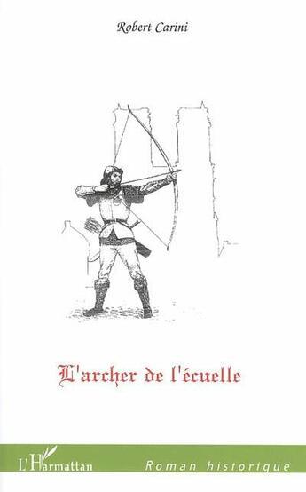 Couverture du livre « Archer De L'Ecuelle » de Robert Carini aux éditions L'harmattan