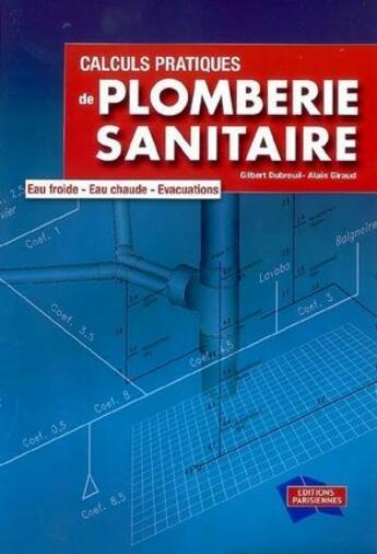 Couverture du livre « Calculs pratiques de plomberie sanitaire » de Gilbert Dubreuil aux éditions Edipa