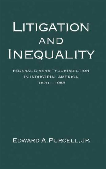 Couverture du livre « Litigation and Inequality: Federal Diversity Jurisdiction in Industria » de Purcell Edward A aux éditions Oxford University Press Usa