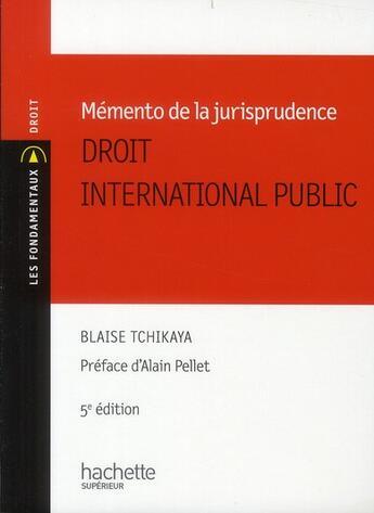 Couverture du livre « Mémento de la jurisprudence ; droit international public » de Blaise Tchikaya aux éditions Hachette Education