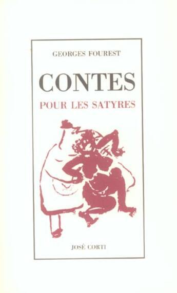 Couverture du livre « Contes Pour Les Satyres » de Georges Fourest aux éditions Corti