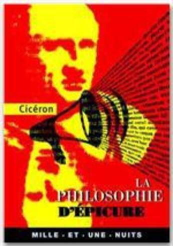 Couverture du livre « La philosophie d'epicure » de Ciceron aux éditions Fayard/mille Et Une Nuits