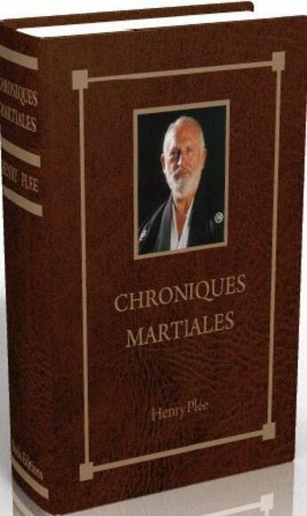 Couverture du livre « Chroniques martiales » de Henry-Desire Plee aux éditions Budo