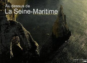 Couverture du livre « Au-dessus de la Seine maritime » de Francis Cormon aux éditions Des Falaises