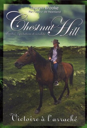Couverture du livre « Chestnut Hill t.4 ; amitié, équitation et rivalité ; victoire à l'arraché » de Lauren Brooke aux éditions Pocket Jeunesse