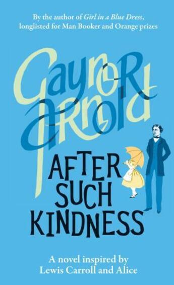 Couverture du livre « After Such Kindness » de Arnold Gaynor aux éditions Atlantic Books Digital