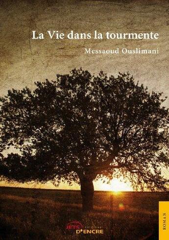 Couverture du livre « La Vie Dans La Tourmente » de Messaoud Ouslimani aux éditions Jets D'encre