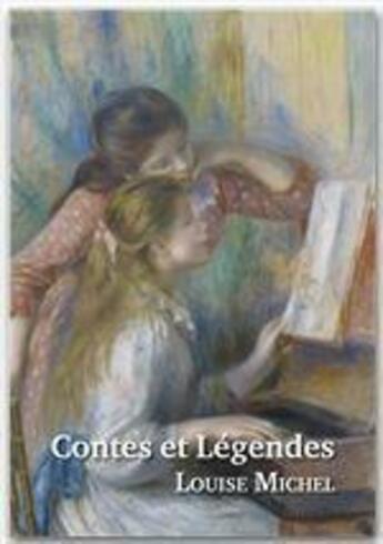 Couverture du livre « Contes et légendes » de Louise Michel aux éditions L'escalier