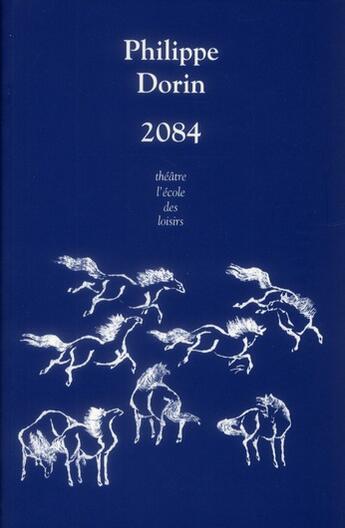Couverture du livre « 2084 » de Philippe Dorin aux éditions Ecole Des Loisirs