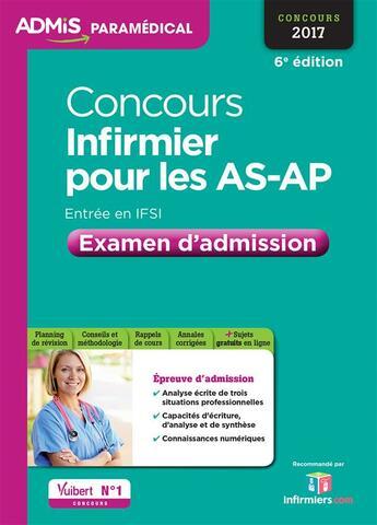 Couverture du livre « Concours infirmier pour les AS-AP ; entrée en IFSI ; examen d'admission (concours 2017) » de Isabelle Bisutti aux éditions Vuibert