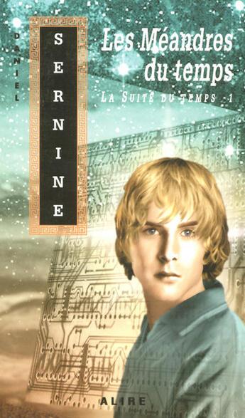 Couverture du livre « La suite du temps - tome 1 les meandres du temps » de Sernine/Spehner aux éditions Alire