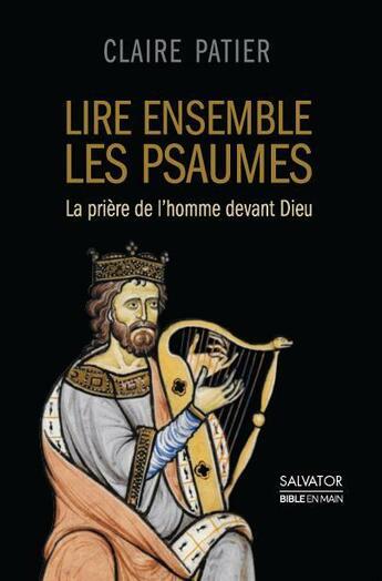Couverture du livre « Lire ensemble les psaumes » de Claire Patier aux éditions Salvator