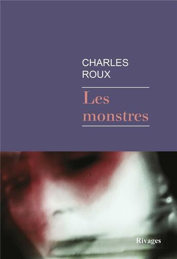 Couverture du livre « Les monstres » de Charles Roux aux éditions Rivages