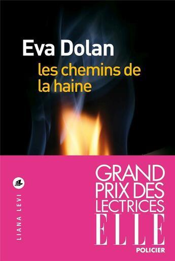 Couverture du livre « Les chemins de la haine » de Dolan Eva aux éditions Liana Levi