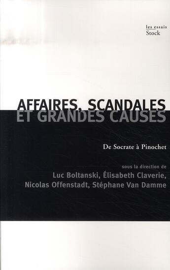 Couverture du livre « Affaires, scandales et grandes causes ; de socrate à pinochet » de Nicolas Offenstadt aux éditions Stock