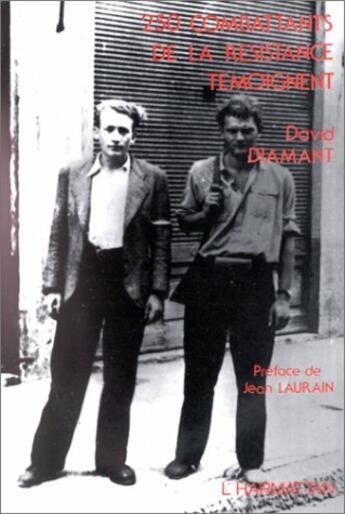 Couverture du livre « 250 Combattants De La Resistance Temoignent » de David Diamant aux éditions Harmattan