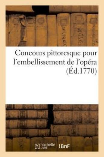 Couverture du livre « Concours pittoresque pour l'embellissement de l'opera » de  aux éditions Hachette Bnf