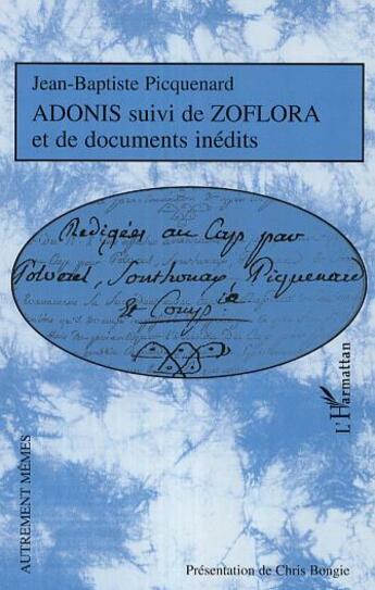 Couverture du livre « Adonis ; zoflora ; documents inédits » de Jean-Baptiste Picquenard aux éditions L'harmattan
