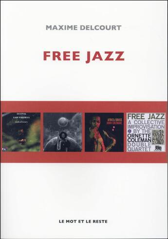 Couverture du livre « Free jazz » de Maxime Delcourt aux éditions Le Mot Et Le Reste