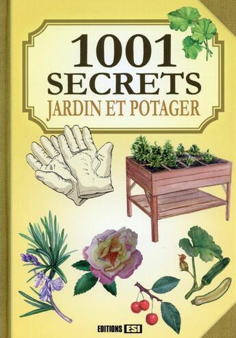 Couverture du livre « 1001 secrets ; jardin et potager » de Laurent Vinet aux éditions Editions Esi