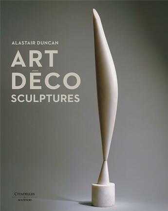 Couverture du livre « Art déco ; sculptures » de Alastair Duncan aux éditions Citadelles & Mazenod