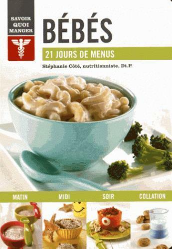 Couverture du livre « Savoir quoi manger ; bébés ; 21 jours de menus » de Stephanie Cote aux éditions Modus Vivendi