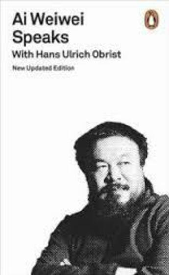 Couverture du livre « Ai Weiwei speaks with Hans Ulrich Obrist » de Hans Ulrich Obrist et Wei Wei Ai aux éditions Adult Pbs