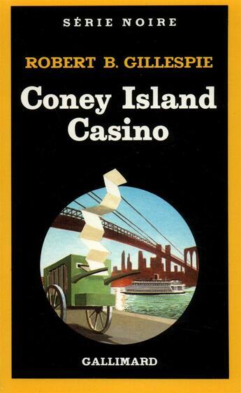 Couverture du livre « Coney island casino » de Gillespie Robert B. aux éditions Gallimard
