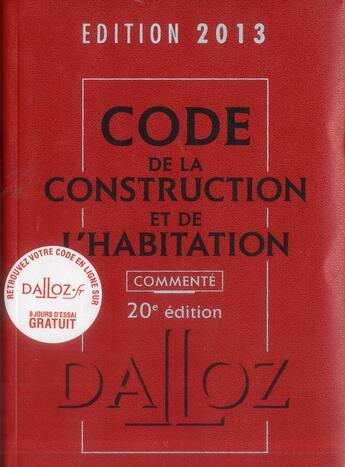 Couverture du livre « Code de la construction et de l'habitation commenté (édition 2013) » de Collectif aux éditions Dalloz