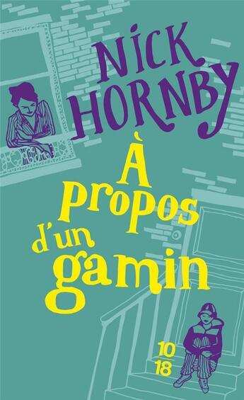 Couverture du livre « à propos d'un gamin » de Nick Hornby aux éditions 10/18