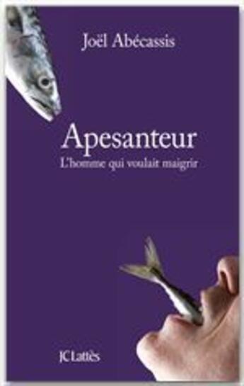 Couverture du livre « Apesanteur ; l'homme qui voulait maigrir » de Joel Abecassis aux éditions Lattes