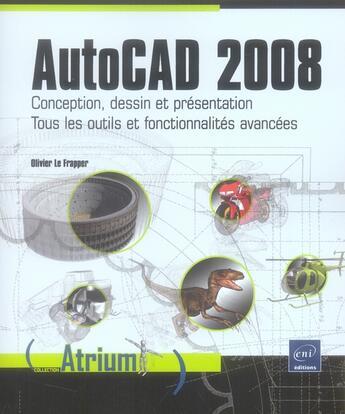 Couverture du livre « Autocad 2008 ; tous les outils, de la conception jusqu'au dessin et à la présentation détaillée » de Olivier Le Frapper aux éditions Eni
