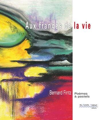 Couverture du livre « Aux franges de la vie » de Bernard Fintz aux éditions Petites Vagues
