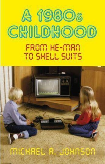 Couverture du livre « A 1980s Childhood » de Johnson Michael A aux éditions History Press Digital