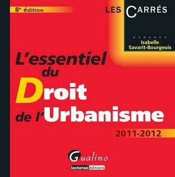 Couverture du livre « L'essentiel du droit de l'urbanisme (8e édition) » de Isabelle Savarit-Bourgeois aux éditions Gualino
