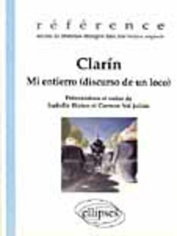 Couverture du livre « Clarin Mi Entierro (Discurso De Un Loco) Reference Oeuvres De Litterature Etrangere Dans Leur Vo » de Bleton Val-Julian aux éditions Ellipses Marketing