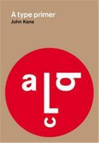 Couverture du livre « A Type Primer (1st Edition) /Anglais » de Kane John aux éditions Laurence King