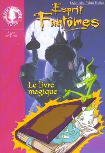 Couverture du livre « Esprit Fantomes 01 - Le Livre Magique » de Julia D Hadida V aux éditions Hachette Jeunesse